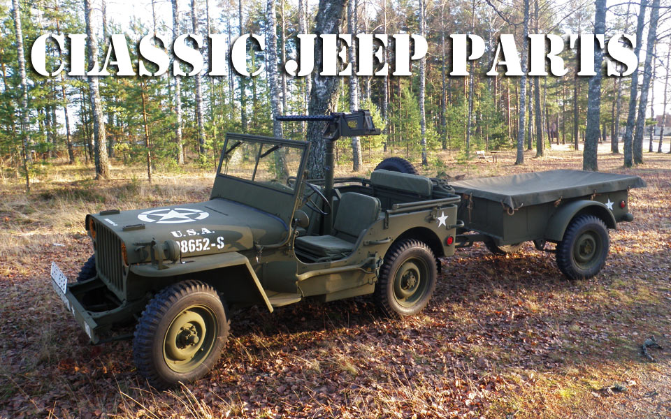 Classic JEEP PARTS Specializes In Reproduction Parts For WILLYS MB And FORD  GPW.