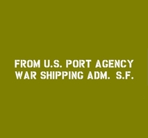Shipping tillägg U.S. PORT AGENCY WAR SHIPPING ADM. S.F. (SAN FRANSISCO)