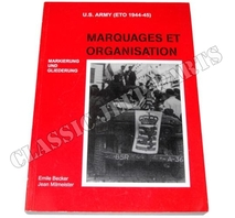MARQUAGES ET ORGANISATION U.S. ARMY (ETO 1944-45) EMILE BECKER 415 pages